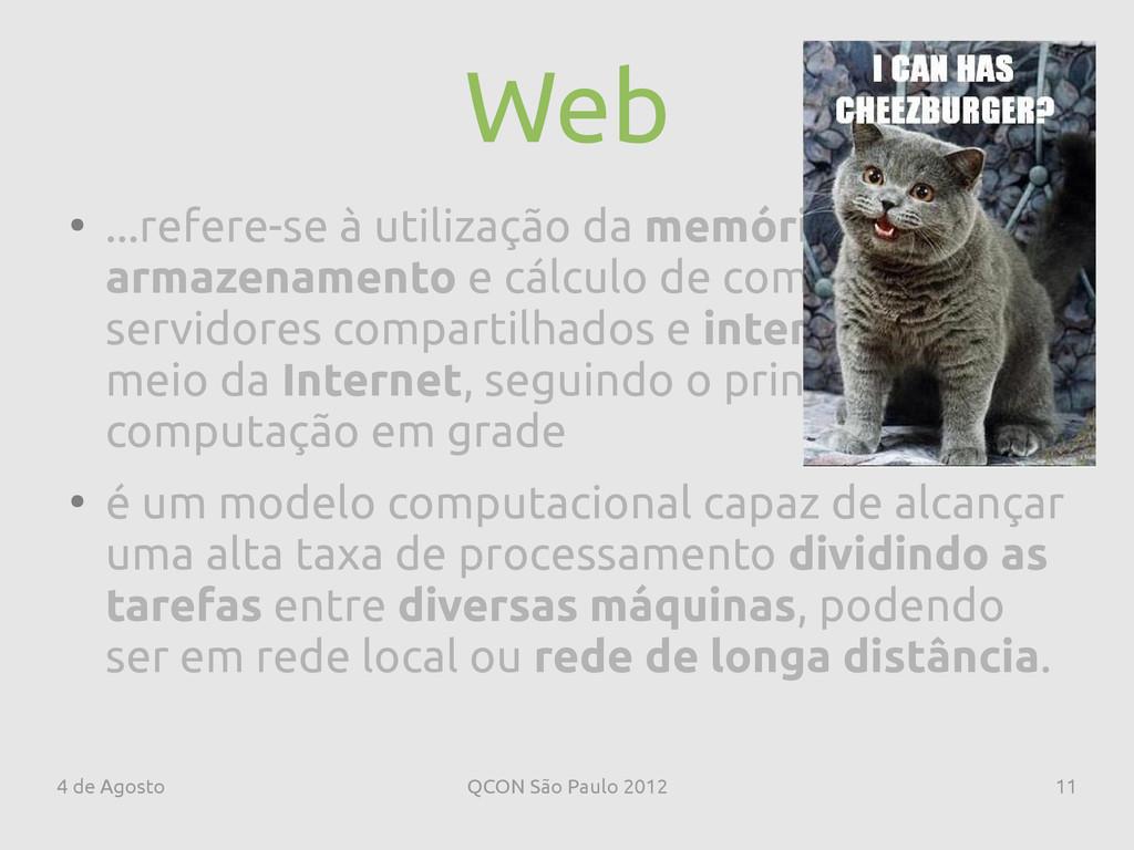 4 de Agosto QCON São Paulo 2012 11 Web ● ...ref...