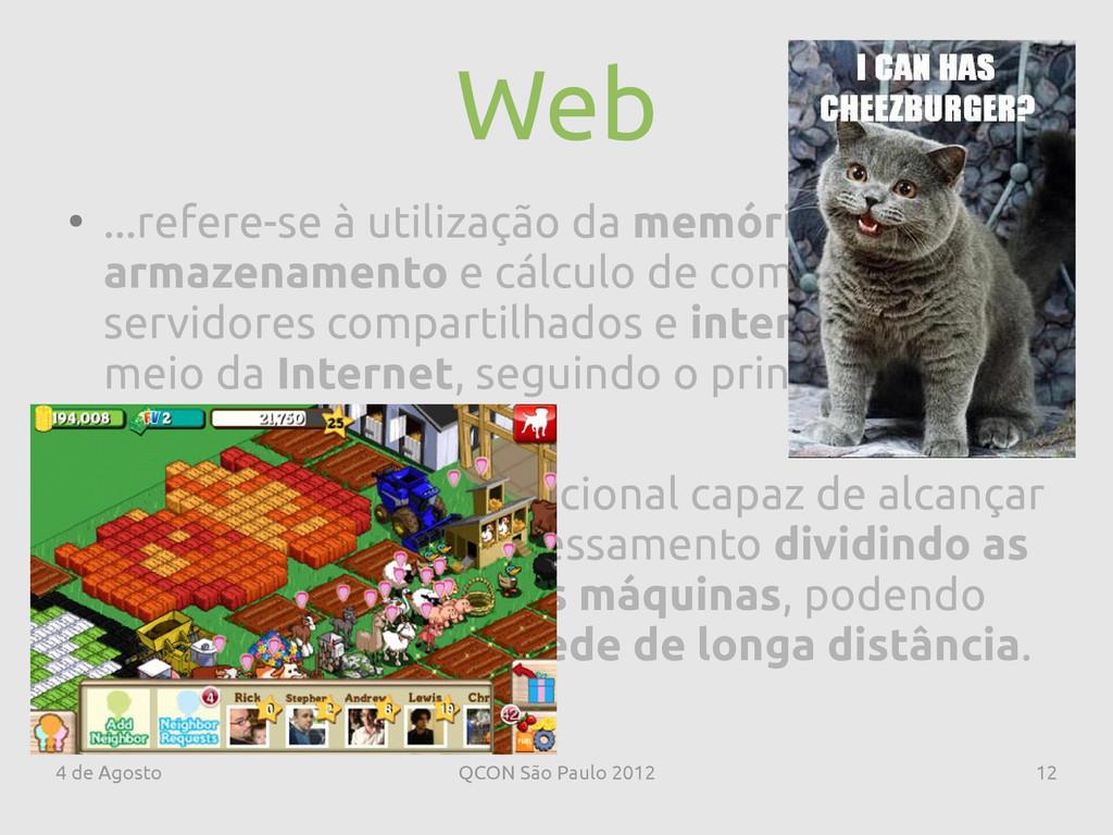 4 de Agosto QCON São Paulo 2012 12 Web ● ...ref...