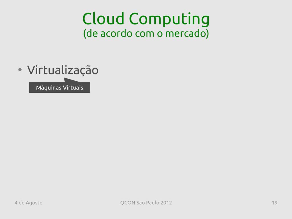 4 de Agosto QCON São Paulo 2012 19 Cloud Comput...