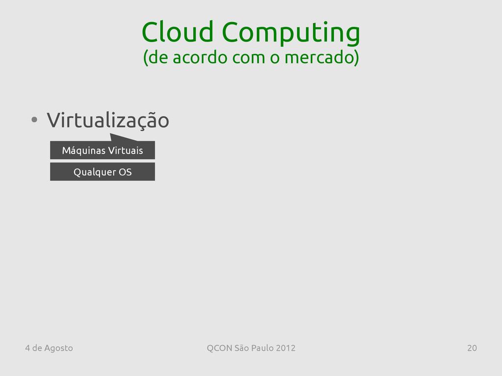 4 de Agosto QCON São Paulo 2012 20 Cloud Comput...