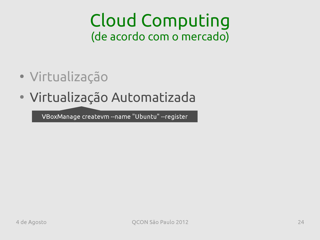 4 de Agosto QCON São Paulo 2012 24 Cloud Comput...