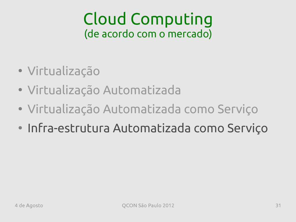4 de Agosto QCON São Paulo 2012 31 Cloud Comput...