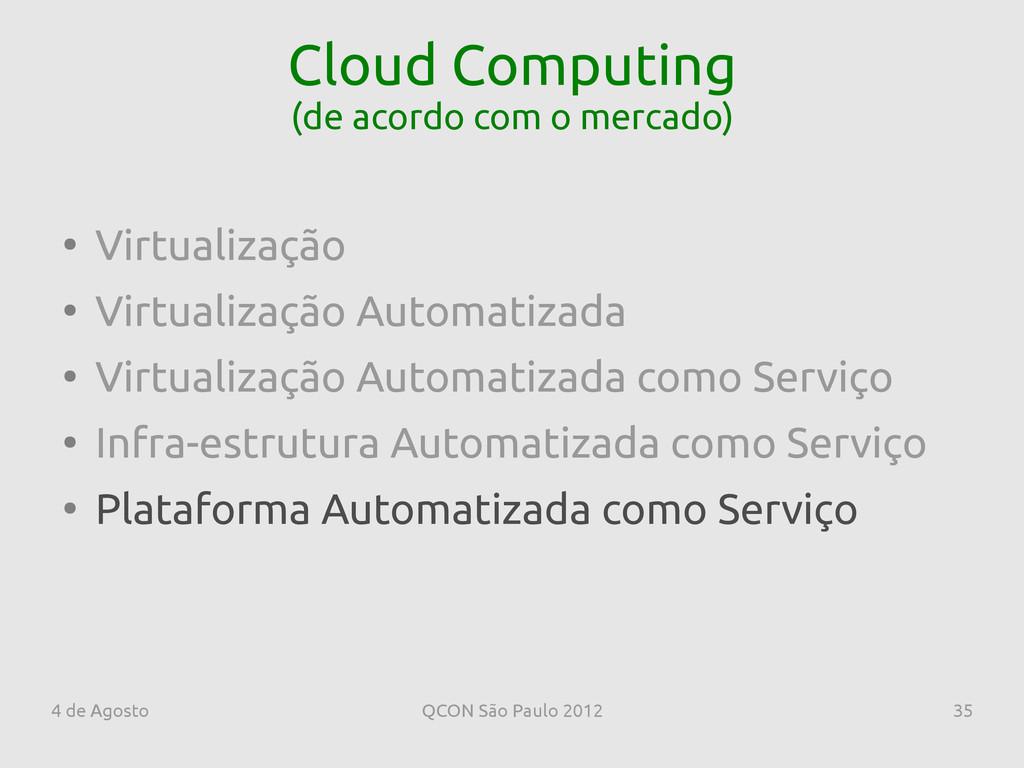 4 de Agosto QCON São Paulo 2012 35 Cloud Comput...