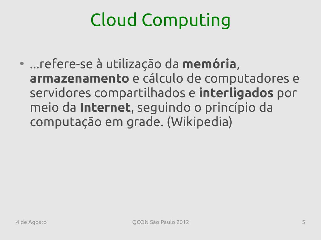 4 de Agosto QCON São Paulo 2012 5 Cloud Computi...