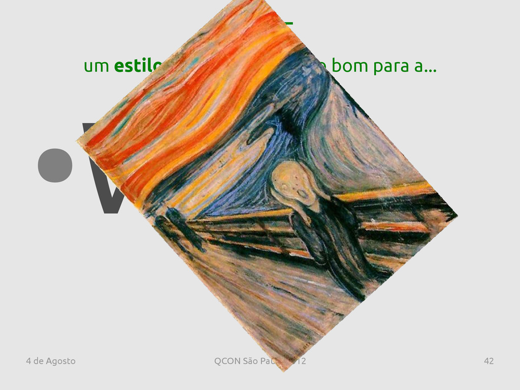 4 de Agosto QCON São Paulo 2012 42 REST ● Web u...