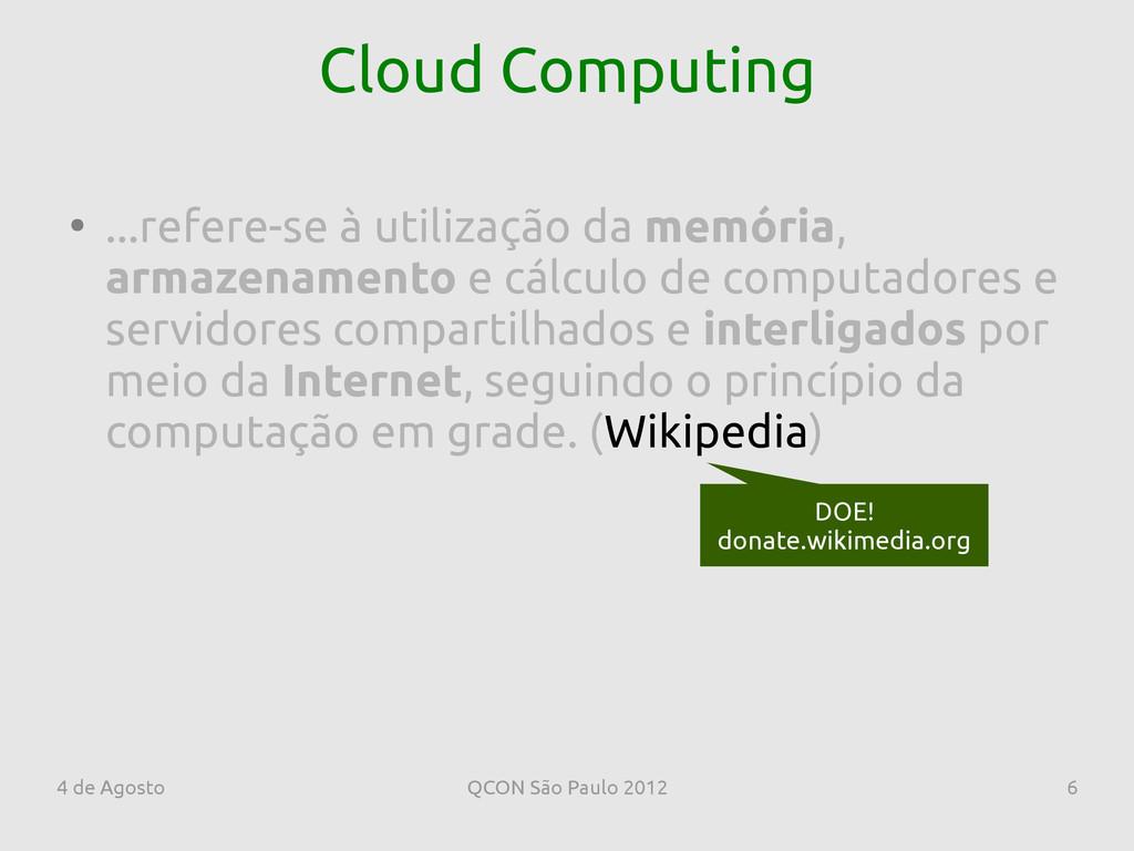 4 de Agosto QCON São Paulo 2012 6 Cloud Computi...