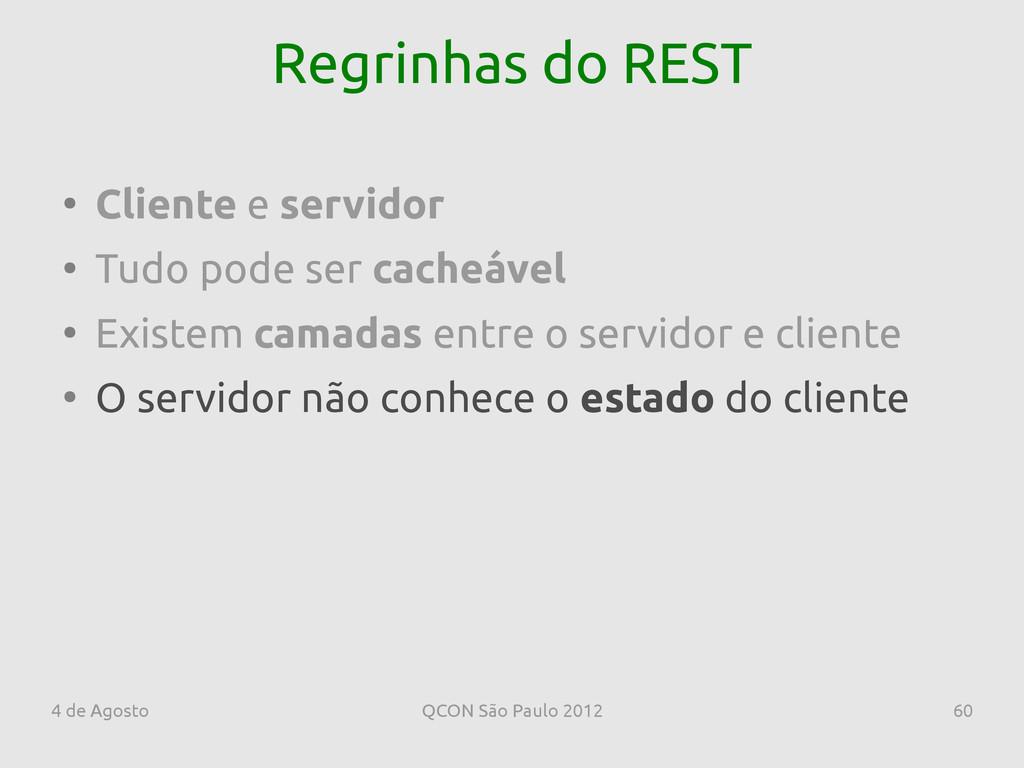 4 de Agosto QCON São Paulo 2012 60 Regrinhas do...
