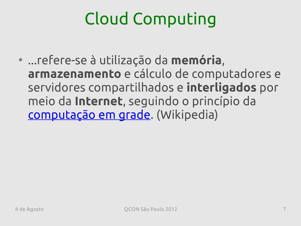 4 de Agosto QCON São Paulo 2012 7 Cloud Computi...