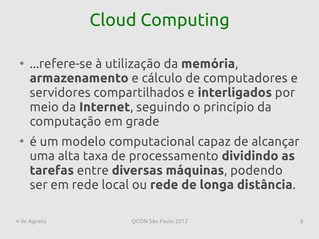 4 de Agosto QCON São Paulo 2012 8 Cloud Computi...