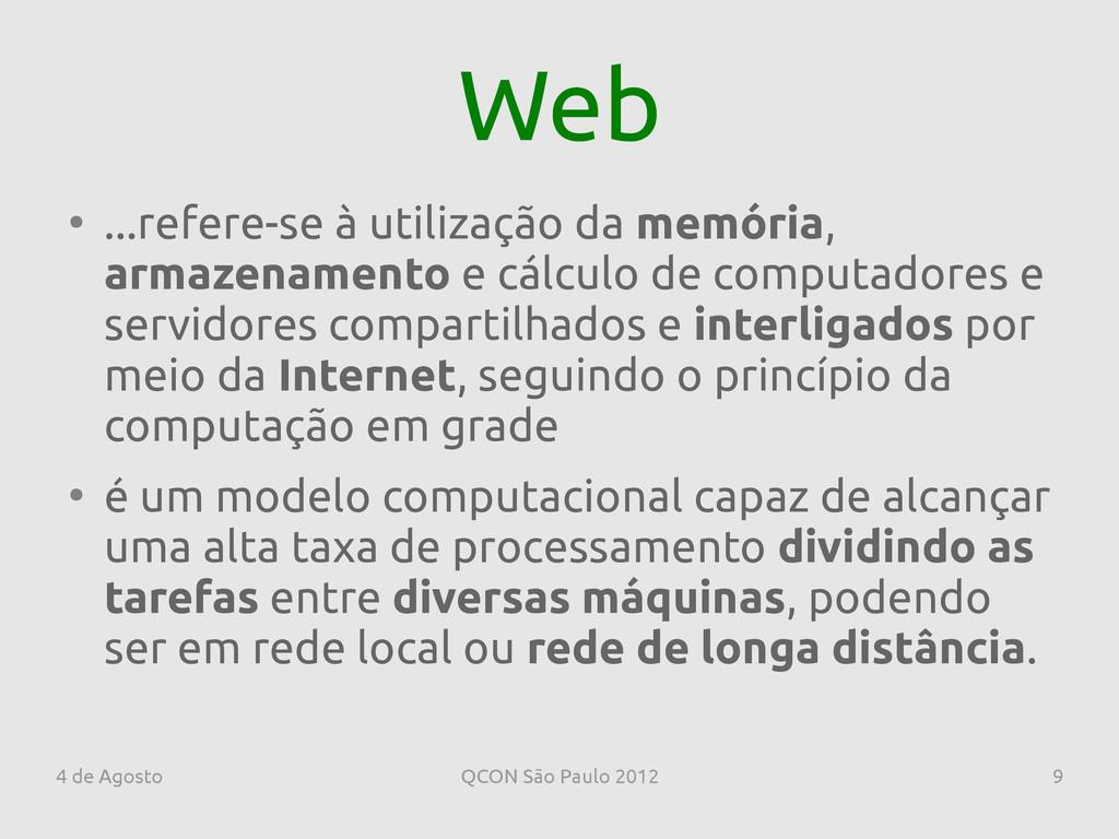 4 de Agosto QCON São Paulo 2012 9 Web ● ...refe...