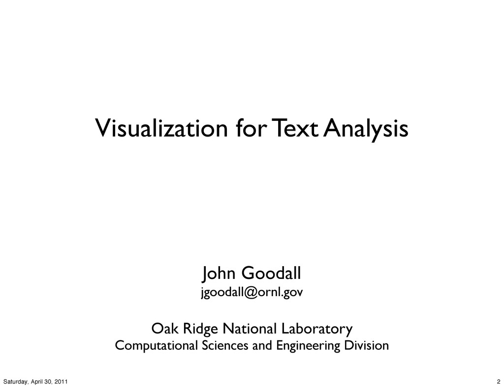 Visualization for Text Analysis John Goodall jg...