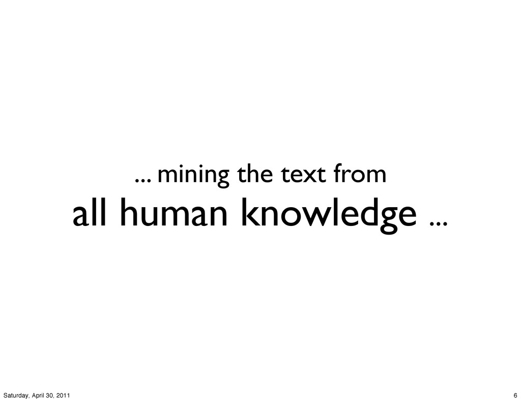 ... mining the text from all human knowledge .....