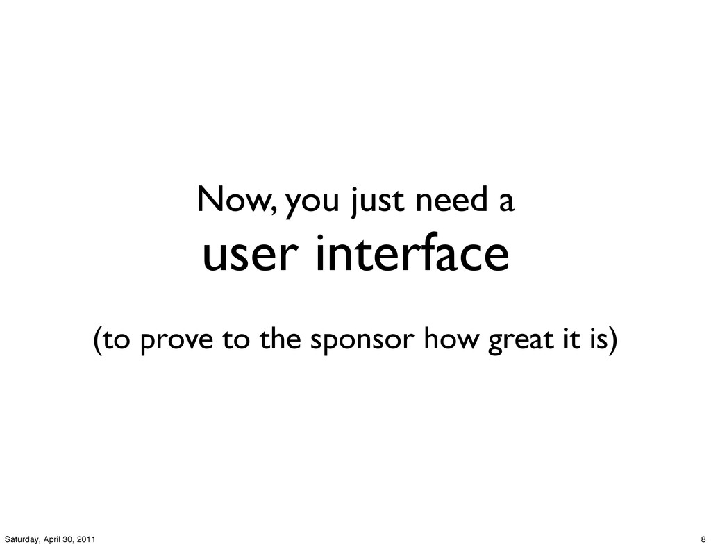 Now, you just need a user interface (to prove t...
