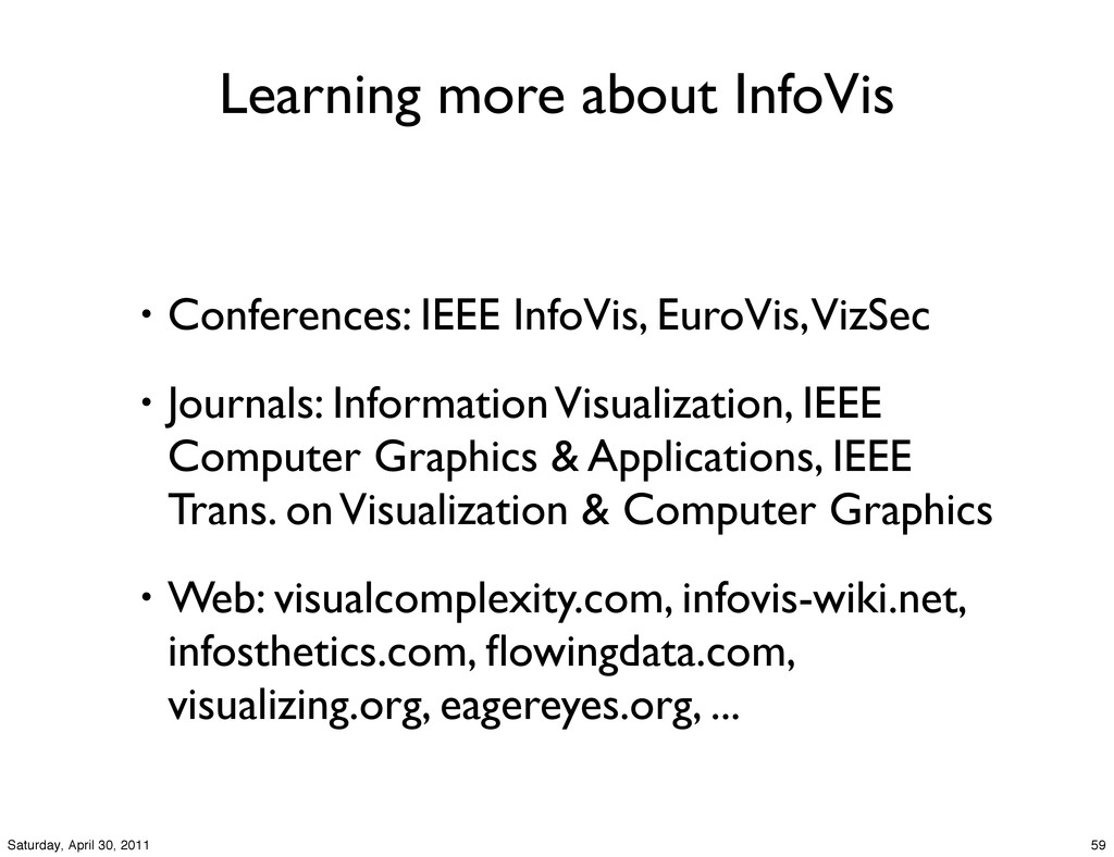 Learning more about InfoVis • Conferences: IEEE...