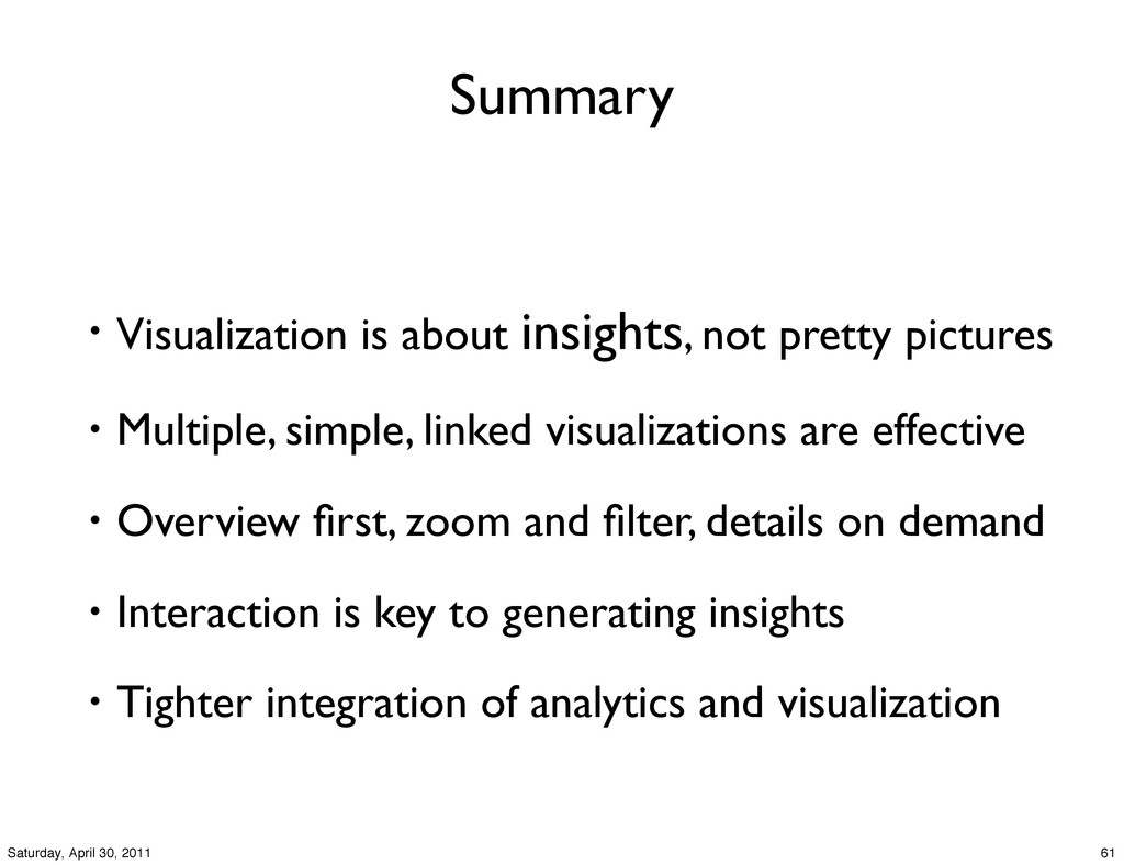 Summary • Visualization is about insights, not ...