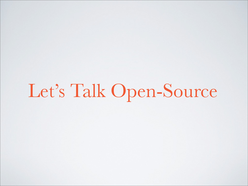 Let's Talk Open-Source