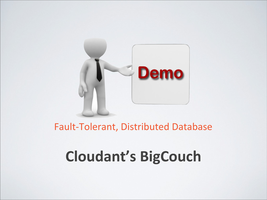 Fault-‐Tolerant, Distributed Database Cl...