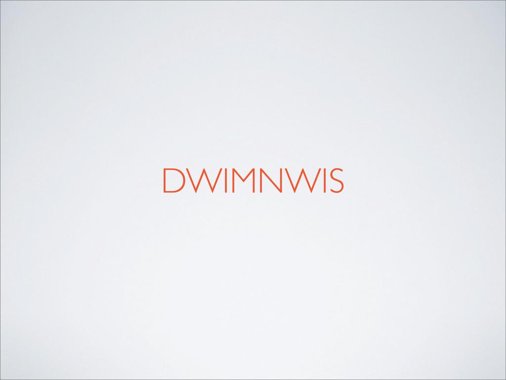 DWIMNWIS