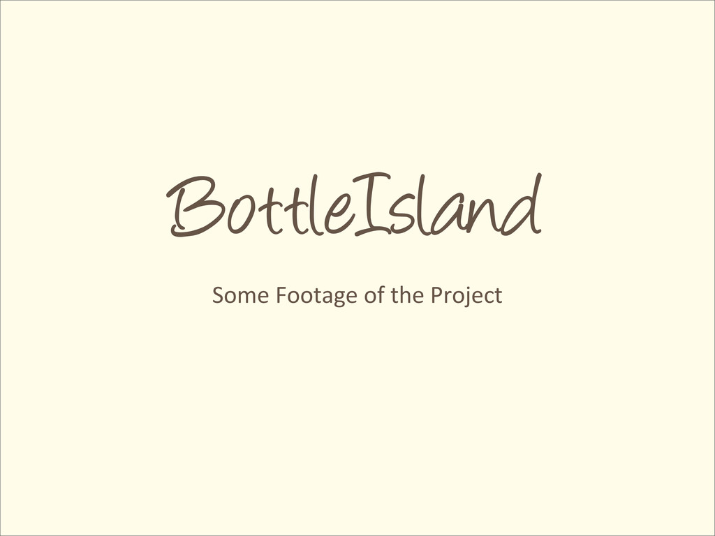 BottleIsland Some Footage of the Pr...