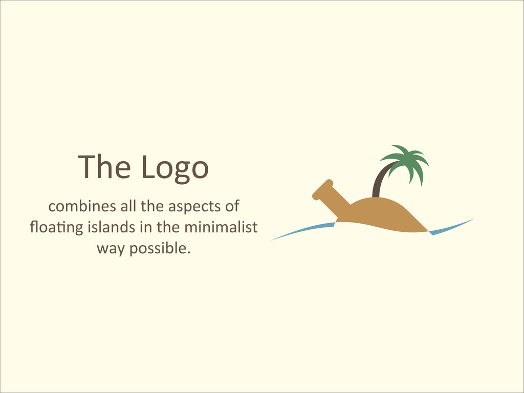 The Logo combines all the aspects...