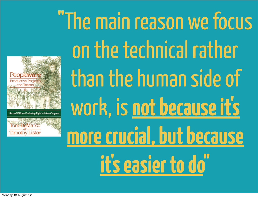 """The main reason we focus on the technical rath..."