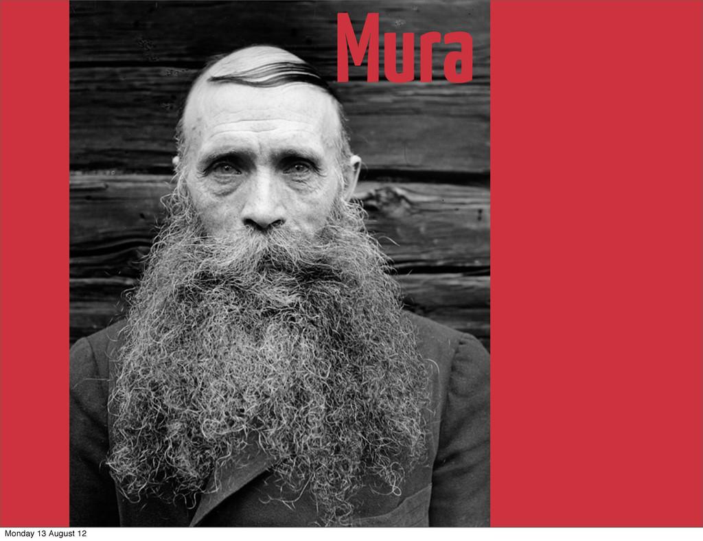 Mura Monday 13 August 12