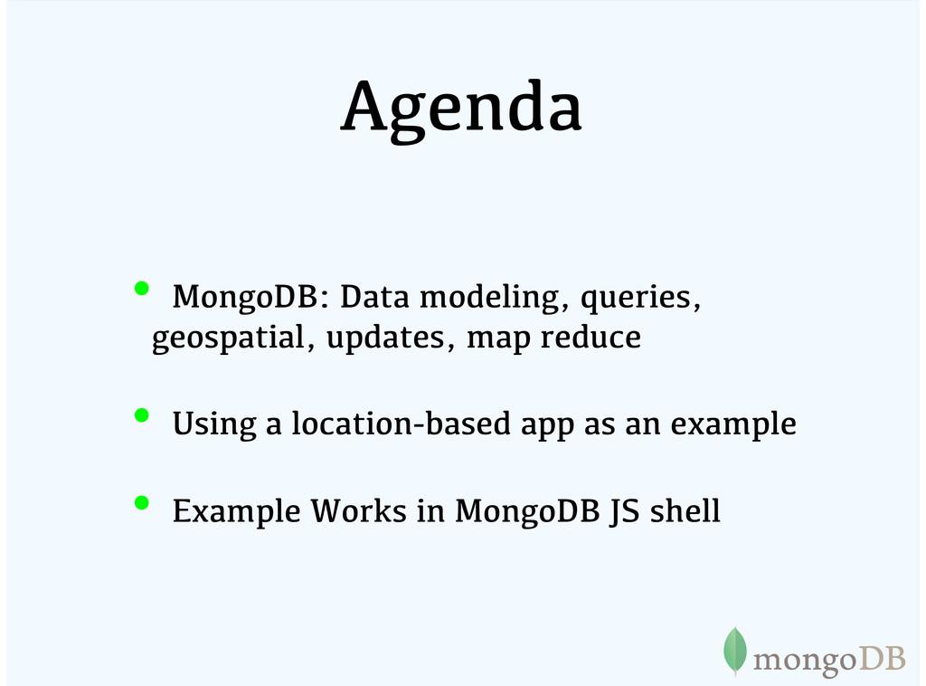 Agenda MongoDB: Data modeling, queries, geospat...