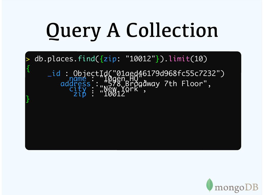 """Query A Collection > db.places.find({zip: """"1001..."""