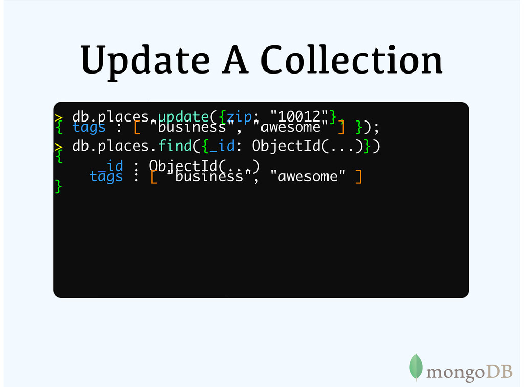 """Update A Collection > db.places.update({zip: """"1..."""