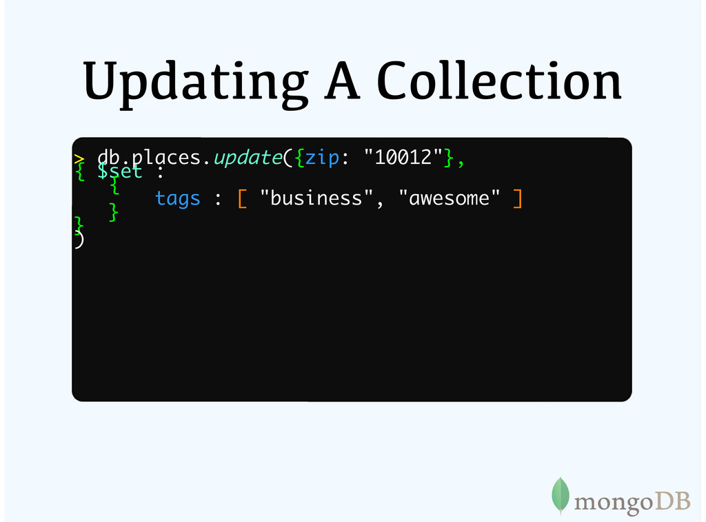 Updating A Collection > db.places.update({zip: ...
