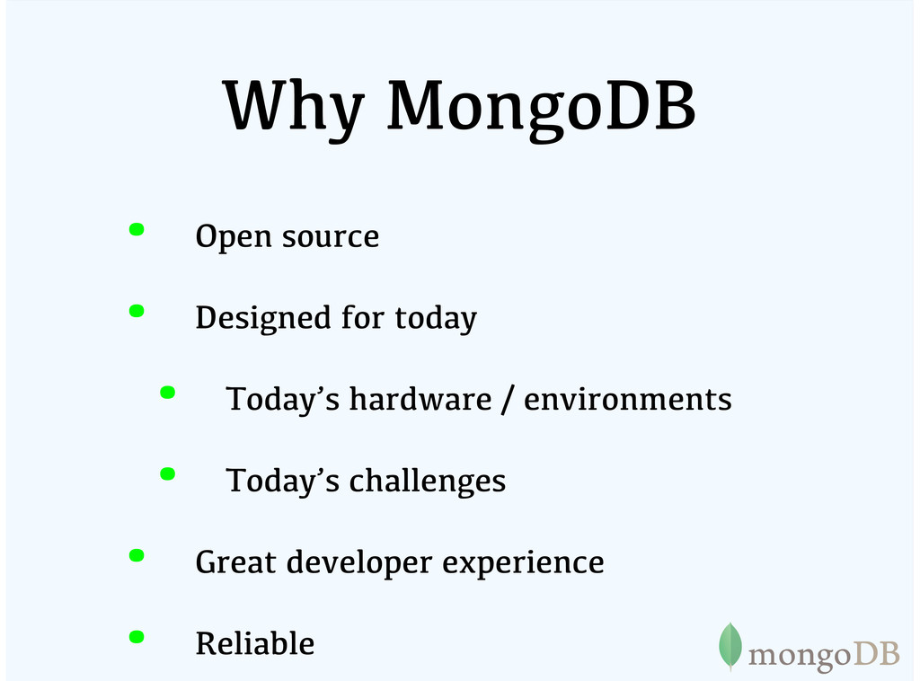 Why MongoDB Open source Designed for today Toda...