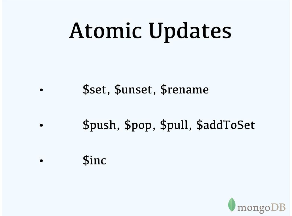 Atomic Updates $set, $unset, $rename $push, $po...