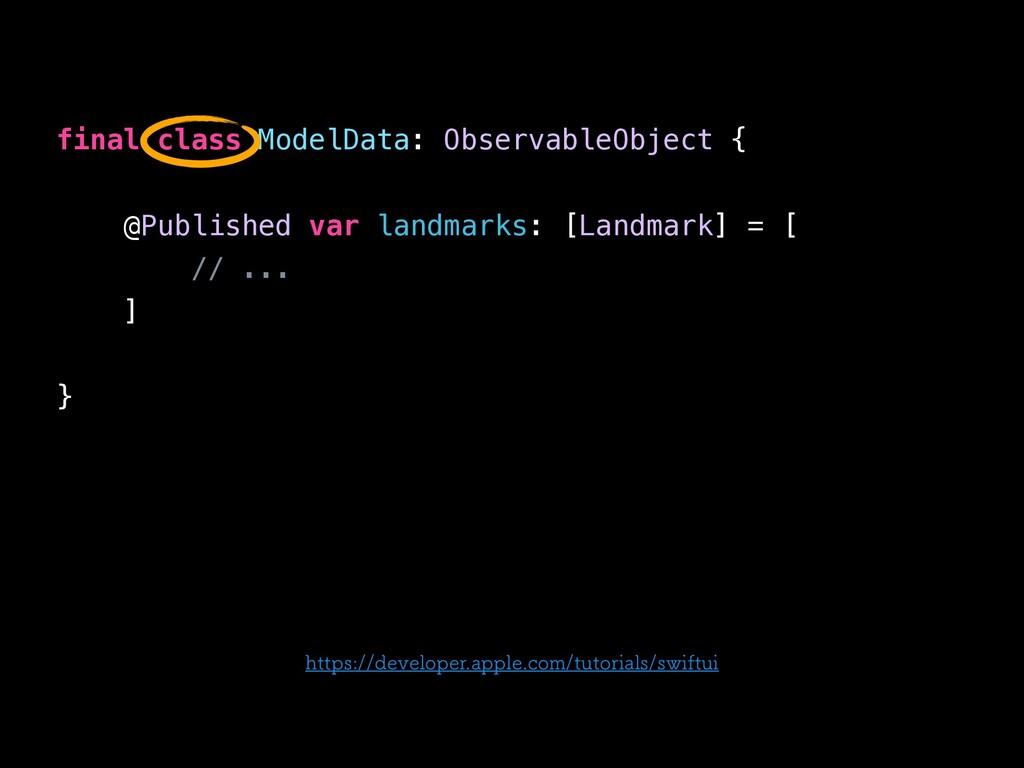 final class ModelData: ObservableObject { @Publ...