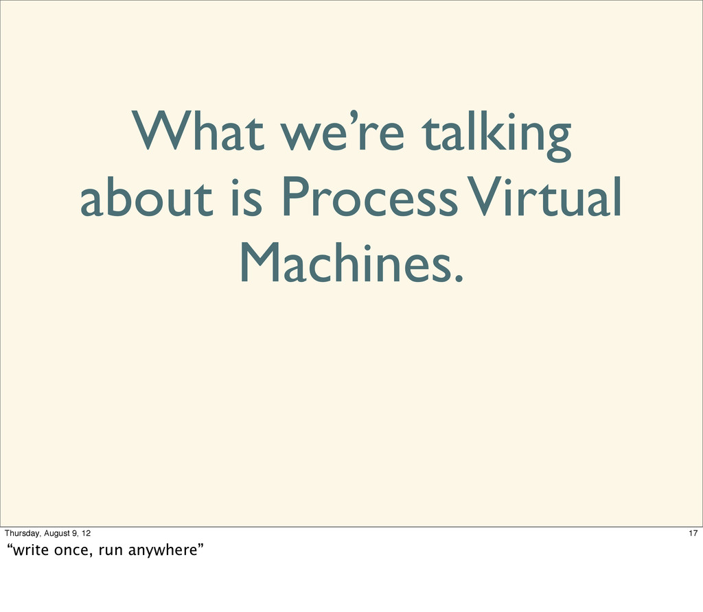 What we're talking about is Process Virtual Mac...