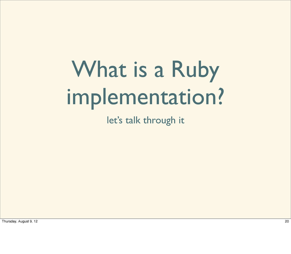 What is a Ruby implementation? let's talk throu...