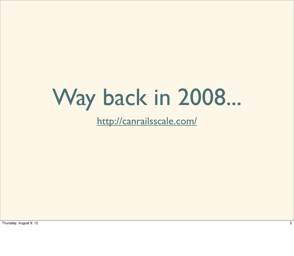 Way back in 2008... http://canrailsscale.com/ 5...