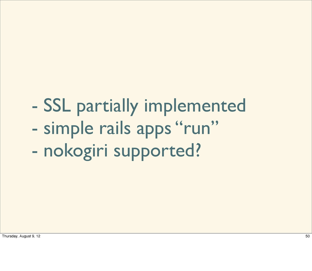 - SSL partially implemented - simple rails apps...