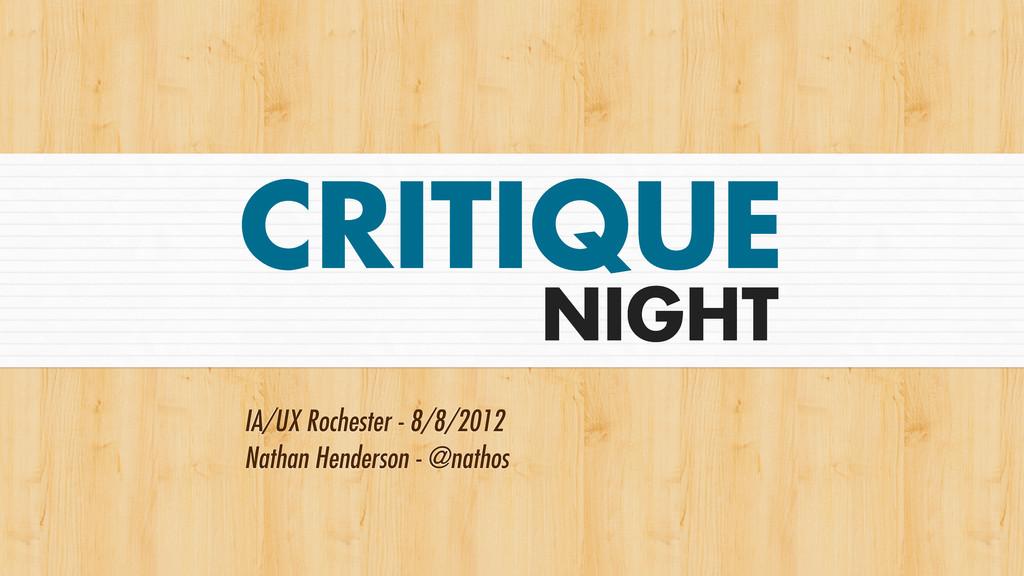 CRITIQUE IA/UX Rochester - 8/8/2012 Nathan Hend...