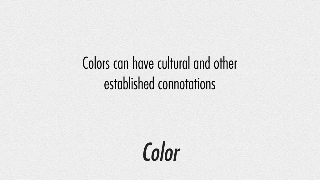 Color Colors can have cultural and other establ...