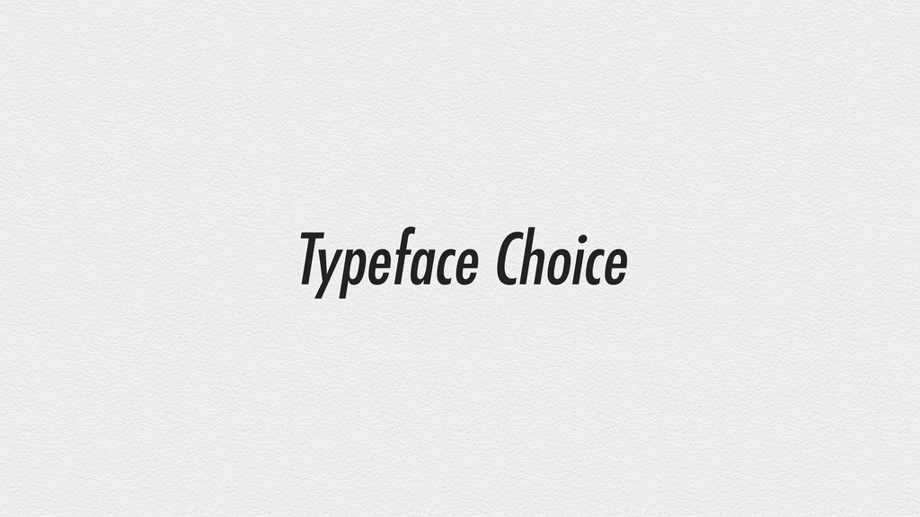 Typeface Choice