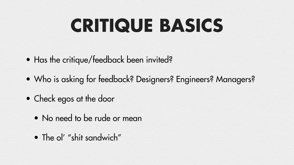 CRITIQUE BASICS • Has the critique/feedback bee...