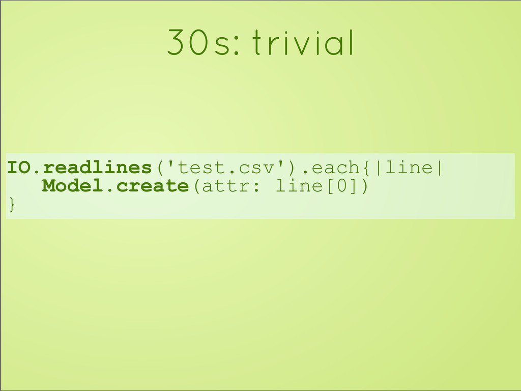 IO.readlines('test.csv').each{|line| Model.crea...