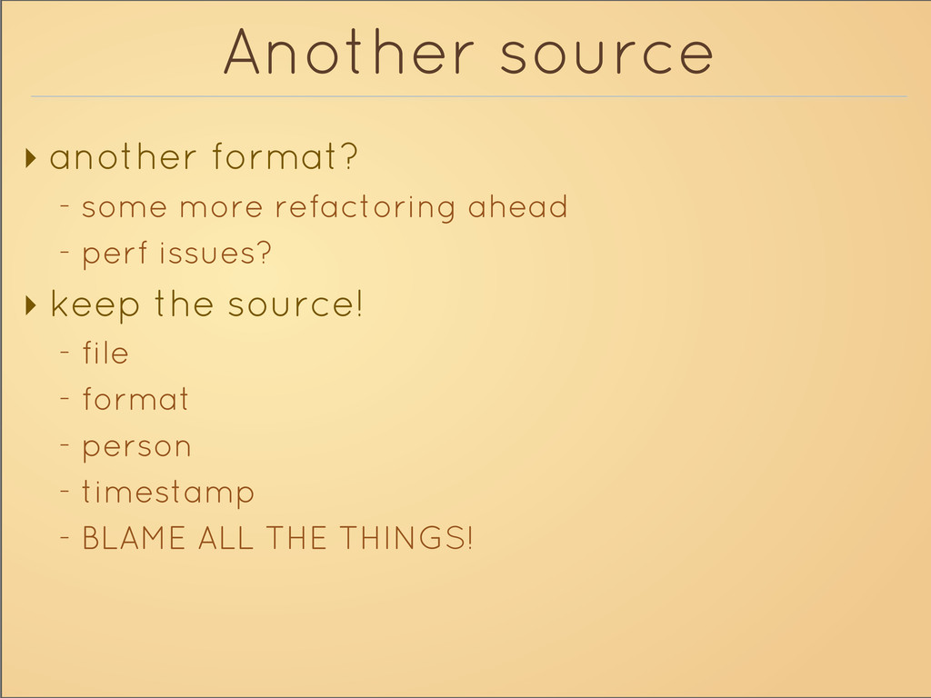 Another source ‣ another format? - some more re...