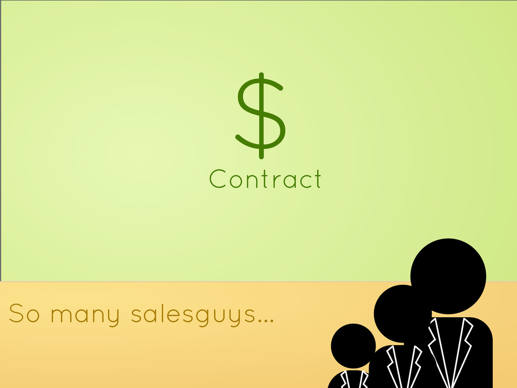 $ Contract So many salesguys...