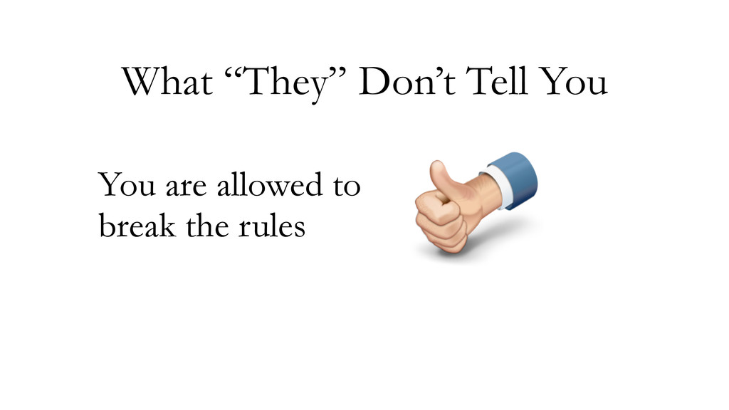 """What """"They"""" Don't Tell You You are allowed to b..."""
