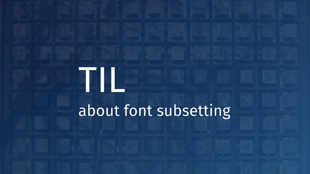 TIL about font subsetting