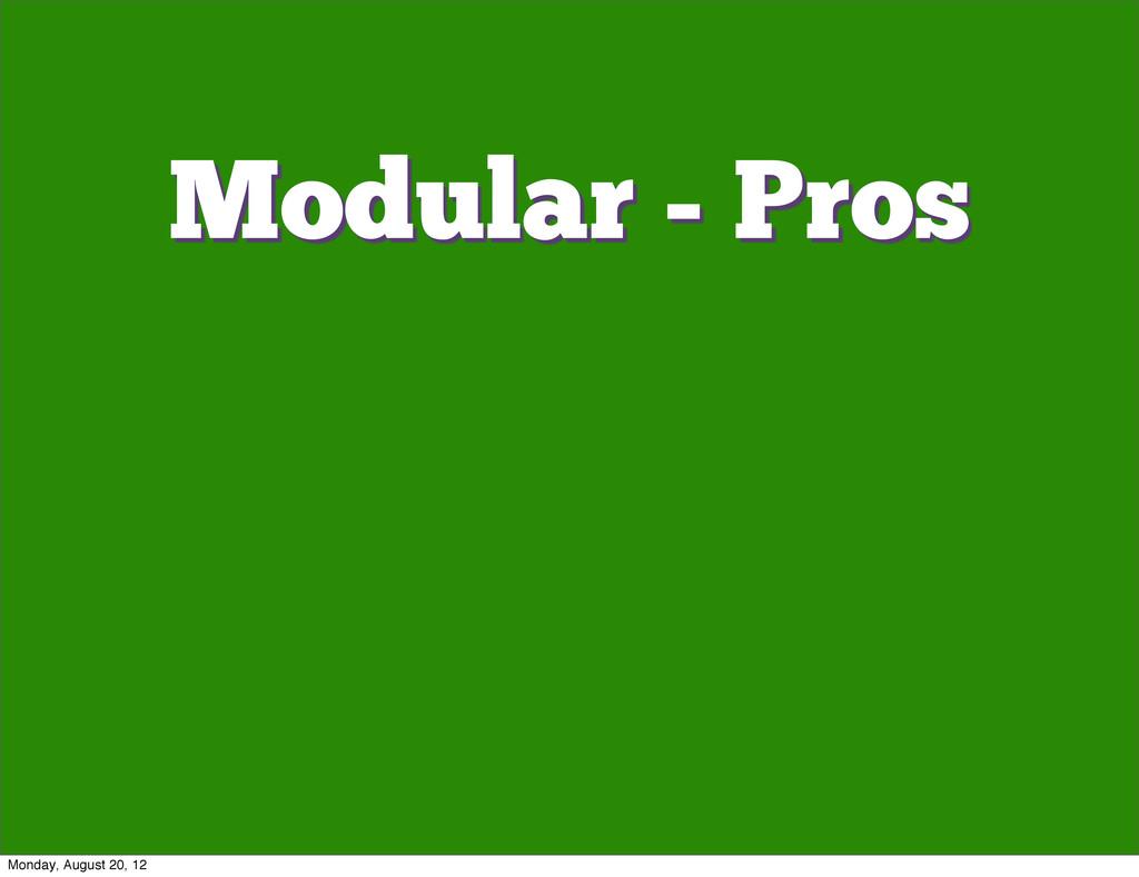 Modular - Pros Monday, August 20, 12