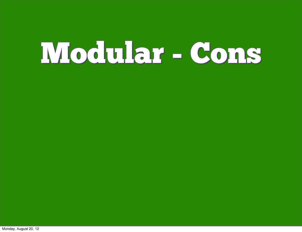 Modular - Cons Monday, August 20, 12