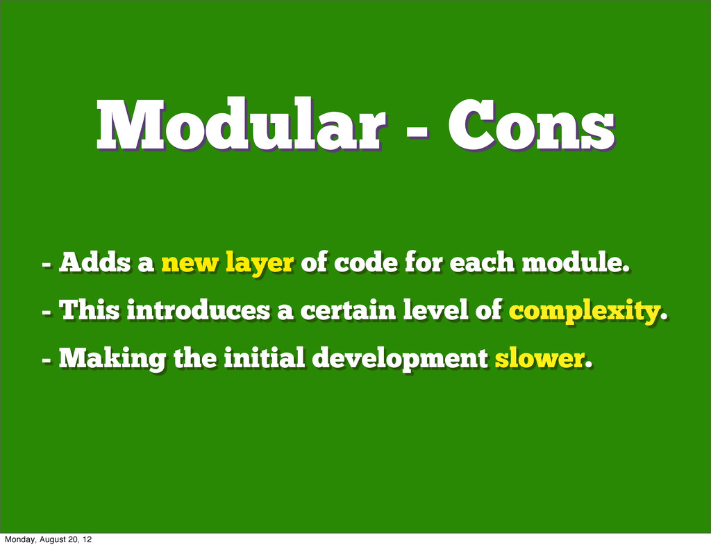 - Adds a new layer of code for each module. - T...