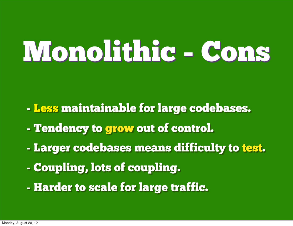 - Less maintainable for large codebases. - Tend...
